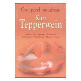 Tepperwein Kurt: Osm perel moudrosti - Láska, Víra, Synergie, Uzdravení, Uskutečnění, Manifestace, H