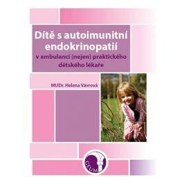 Vávrová Helena: Dítě s autoimunitní endokrinopatií v ambulanci (nejen) praktického dětského lékaře