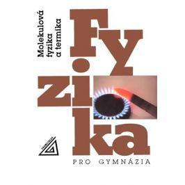 Bartuška Karel: Fyzika pro gymnázia - Molekulová fyzika a termika (kniha + CD)