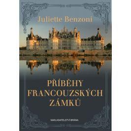 Benzoni Juliette: Příběhy francouzských zámků