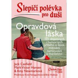 Canfield Jack, Hansen Mark Victor, Newma: Slepičí polévka pro duši - Opravdová láska