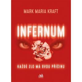 Kraft Maria Mark: Infernum - Každé zlo má svou příčinu