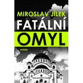 Jílek Miroslav: Fatální omyl