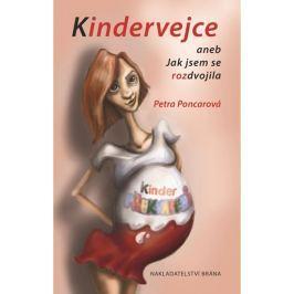 Poncarová Petra: Kindervejce aneb Jak jsem se rozdvojila