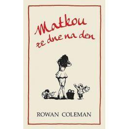 Coleman Rowan: Matkou ze dne na den