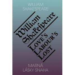 Shakespeare William: Marná lásky snaha / Love's Labour's Lost