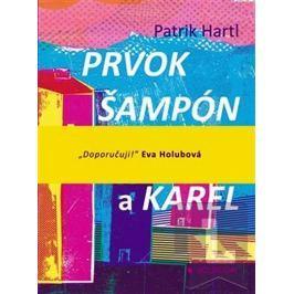 Hartl Patrik: Prvok, Šampón, Tečka a Karel