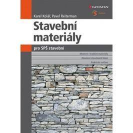 Kolář Karel, Reiterman Pavel: Stavební materiály pro SPŠ stavební
