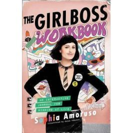 Amoruso Sophia: The Girlboss Workbook : An Interactive Journal for Winning at Life