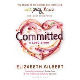 Gilbert Elizabeth: Committed : A Love Story
