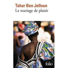 Jelloun Tahar Ben: Le mariage de plaisir
