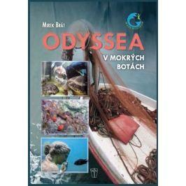 Brát Mirek: Odyssea - V mokrých botách