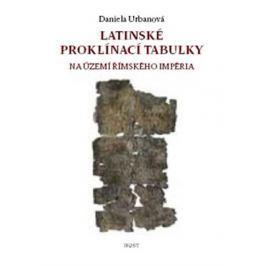 Urbanová Daniela: Latinské proklínací tabulky na území římského impéria