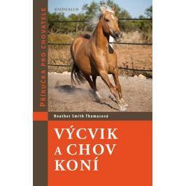 Smith Thomasová Heather: Výcvik a chov koní - Příručka pro chovatele