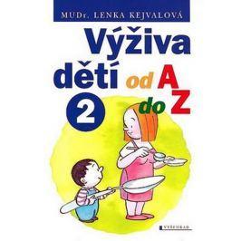 Kejvalová Lenka MUDr.: Výživa dětí od A do Z 2