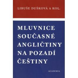 Dušková a kolektiv Libuše: Mluvnice současné angličtiny na pozadí češtiny