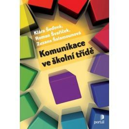 Šeďová Klára, Švaříček Roman,: Komunikace ve školní třídě