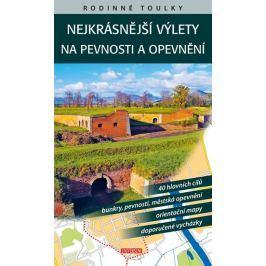 David Petr, Soukup Vladimír, Ludvík Petr: Nejkrásnější výlety na pevnosti a opevnění