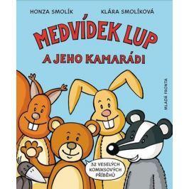 Smolíková Klára, Smolík Jan,: Medvidek Lup a jeho kamaradi