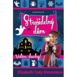 Kimmelová Elizabeth Cody: Vidím duchy! 2: Strašidelný dům