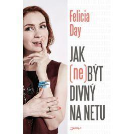 Day Felicia: Jak (ne)být divný na netu