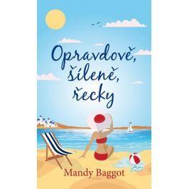 Baggot Mandy: Opravdově, šíleně, řecky