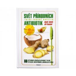 Svět přírodních antibiotik (Jiří Kuchař, Josef Jonáš)