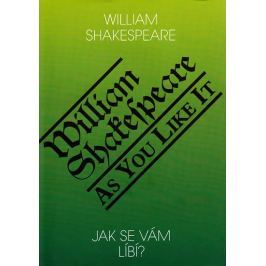 Shakespeare William: Jak se Vám líbí? / As you like it?