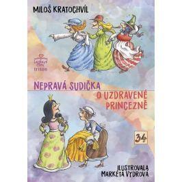Kratochvíl Miloš: Nepravá sudička, O uzdravené princezně