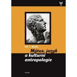 Budil Ivo T.: Mýtus, jazyk a kulturní antropologie