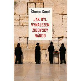 Sand Šlomo: Jak byl vynalezen židovský národ