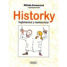 Emmerová Milada: Historky hejtmanice z nemocnice