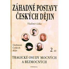 Liška Vladimír: Záhadné postavy českých dějin 2