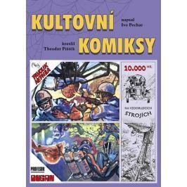 Pechar Ivo, Pištěk Theodor,: Kultovní komiksy
