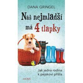 Gringel Dana: Náš nejmladší má čtyři tlapky
