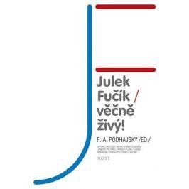 Podhajský F. A.: Julek Fučík – věčně živý!