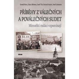 Hons Osvald, Blobner Heinz, Tille Josef,: Příběhy z válečných a poválečných Sudet - Mimoňští rodáci