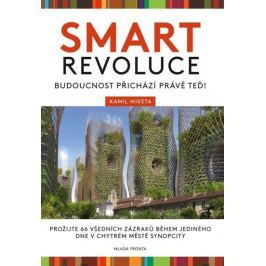 Miketa Kamil: Smart revoluce - Budoucnost přichází právě teď!
