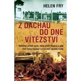 Fry Helen: Z Dachau do Dne vítězství