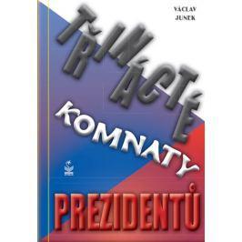 Junek Václav: Třinácté komnaty prezidentů