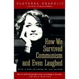 Drakulic Slavenka: How We Survived Communism and Even Laughed