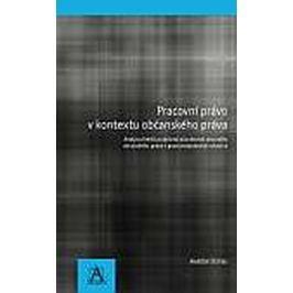 Štefko Martin: Pracovní právo v kontextu občanského práva - Analýza limitů podpůrné působnosti obecn