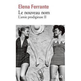 Ferrante Elena: Le nouveau nom: L´amie prodigieuse II.