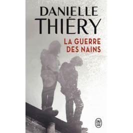 Thiéry Danielle: La guerre des nains