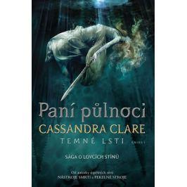 Clareová Cassandra: Paní půlnoci - Temné lsti I