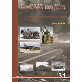 Irra Miroslav: Letiště na jihu / Letiště České Budějovice-Planá 1937-2017