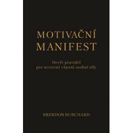 Burchard Brendon: Motivační manifest - Devět pravidel pro utvrzení vlastní osobní síly