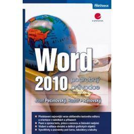 Pecinovský Josef, Pecinovský Rudolf,: Word 2010 podrobný průvodce