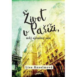 Anselmová Lisa: Život v Paříži, můj splněný sen