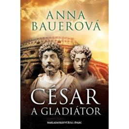 Bauerová Anna: César a gladiátor